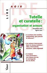 Couverture du livre Tutelle et Curatelle : organisation et acteurs
